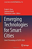 Emerging Technologies for Smart Cities: Select Proceedings of EGTET 2020 (Lecture Notes in Electrical Engineering, 765)