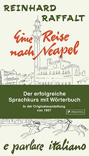 Eine Reise nach Neapel - Der erfolgreiche Sprachkurs mit Wörterbuch italienisch/deutsch: Mit der Original-Rundfunkserie zum Downloaden