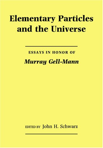 Elementary Particles & the Universe: Essays in Honor of Murray Gell-Mannの詳細を見る