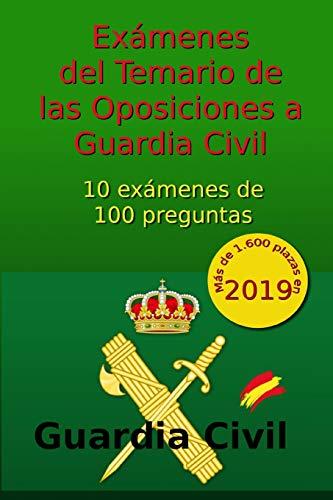 Exámenes del Temario de Oposiciones a Guardia Civil: 10 exámenes de