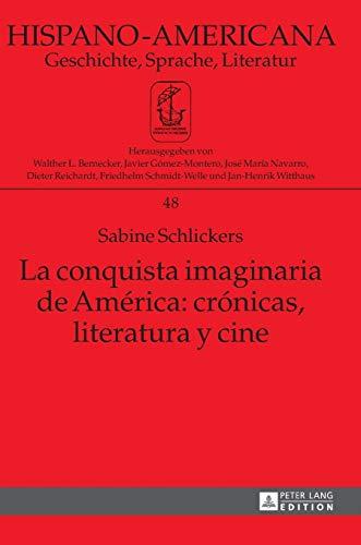 La conquista imaginaria de América: crónicas, literatura y