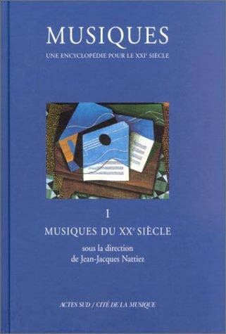 Encyclopedie De La Musique V1: Musiques du Xxe siècle