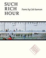 Such Rich Hour: Poems (Kuhl House Poets)