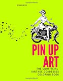 PIN UP ART:: The unofficial vintage goddesses coloring book...