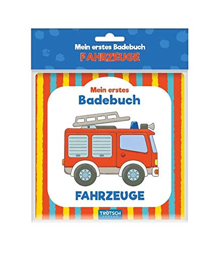 Trötsch Mein erstes Badebuch Fahrzeuge: Entdeckerbuch Beschäftigungsbuch Spielbuch Bilderbuch (Badebücher)