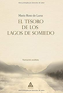 El tesoro de los lagos de Somiedo: Narración ocultista (BIBLIOTECA MARIO ROSO DE LUNA) (Spanish Edition)