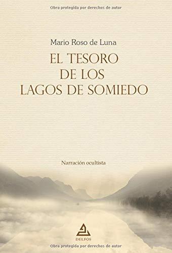 El tesoro de los lagos de Somiedo: Narración ocultista: 4 (BIBLIOTECA MARIO ROSO DE LUNA)