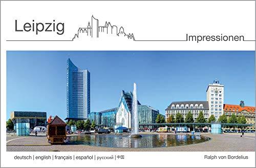 Leipzig: Impressionen (Bildband-Reihe (mehrsprachig) / Impressionen)