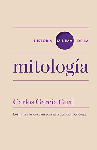 Historia mínima de la mitología (Historias mínimas) eBook: Gual ...