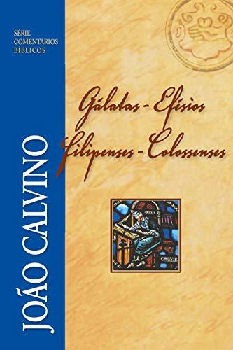 Gálatas, Efésios, Filipenses e Colossenses.
