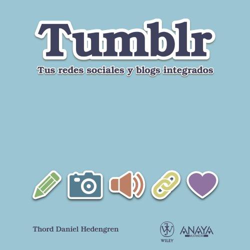 Tumblr: Tus redes sociales y blogs integrados (Títulos Especiales)