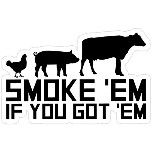 Stickers Barbecue Grilling Funny GIF Smoke Em If You Got Em (3 Pcs/Pack) 3x4 Inch Laptop Decals