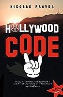 Der Hollywood-Code: Kult, Satanismus und Symbolik: Wie Filme und Stars die Menschheit manipulieren
