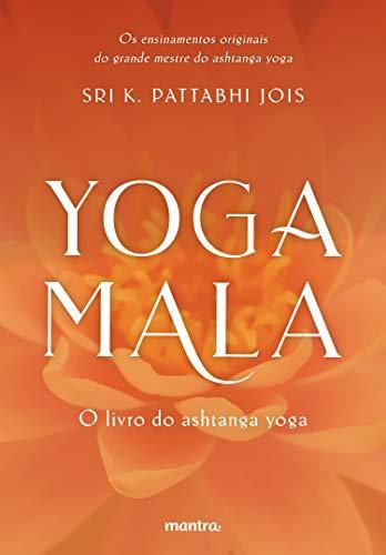 Yoga Mala: O livro do ashtanga yoga (Portuguese Edition)