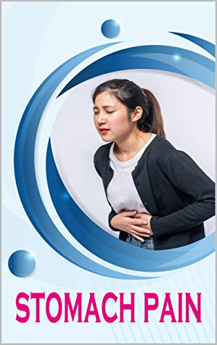 stomach pain: What is stomach pain and what are the treatment and prevention methods FOR MAN AND WOMAN