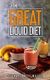 The GREAT Liquid Diet (English Edition)