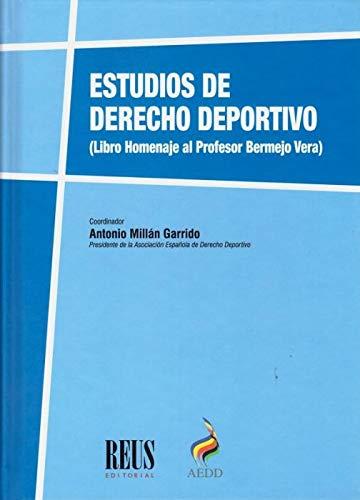 Estudios de Derecho deportivo: Libro homenaje al profesor Bermejo Vera