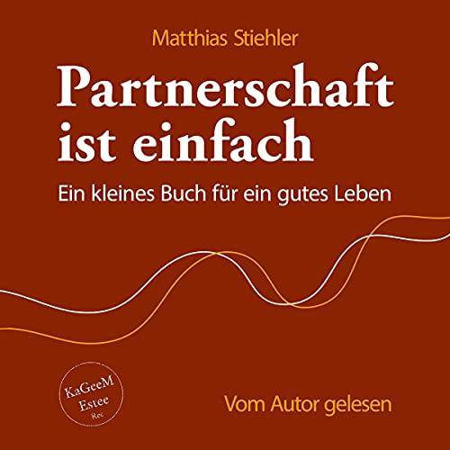Download Partnerschaft ist einfach: Ein kleines Buch für ein gutes Leben audio book