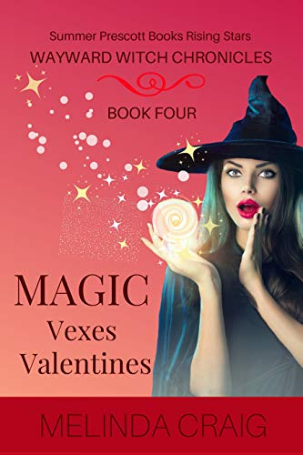 Magic Vexes Valentines: Women's Paranormal Fiction (Wayward Witch Chronicles Book 4) (English Edition)