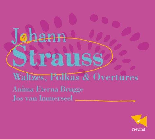 Johann Strauß: Walzer, Polkas & Ouvertüren