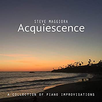 Acquiescence: A Collection of Piano Improvisations