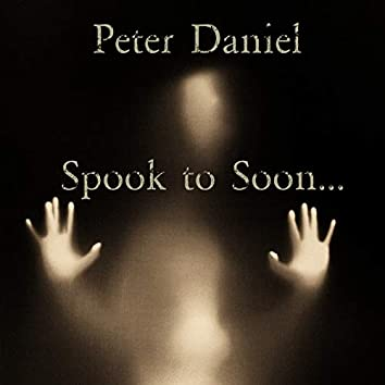 Spook to Soon...