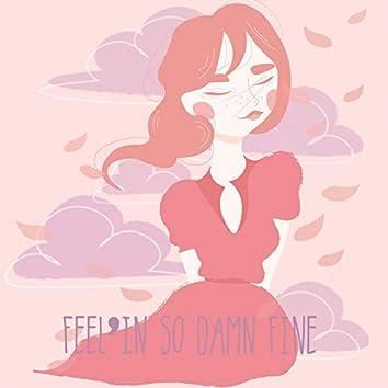 Feelin' So Damn Fine (feat. NVTHVN & Nalba)