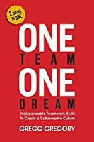 One Team, One Dream: Indispensable Teamwork Skills to Create a Collaborative Culture