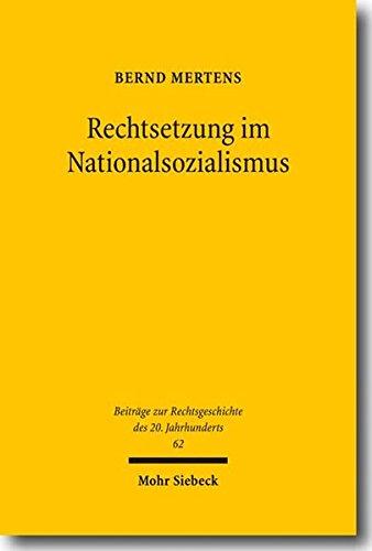 Rechtsetzung im Nationalsozialismus (Beiträge zur Rechtsgeschichte des 20. Jahrhunderts, Band 62)