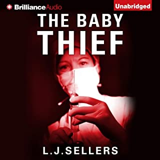 The Baby Thief                   By:                                                                                                                                 L.J. Sellers                               Narrated by:                                                                                                                                 Tanya Eby                      Length: 9 hrs and 59 mins     65 ratings     Overall 3.7