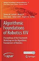 Algorithmic Foundations of Robotics XIV: Proceedings of the Fourteenth Workshop on the Algorithmic Foundations of Robotics (Springer Proceedings in Advanced Robotics, 17)