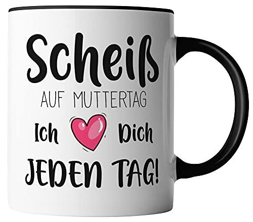 vanVerden Tasse - Scheiß auf Muttertag, ich liebe dich jeden Tag - Herz - beidseitig Bedruckt - Geschenk Idee Muttertag mit Spruch, Tassenfarbe:Weiß/Schwarz