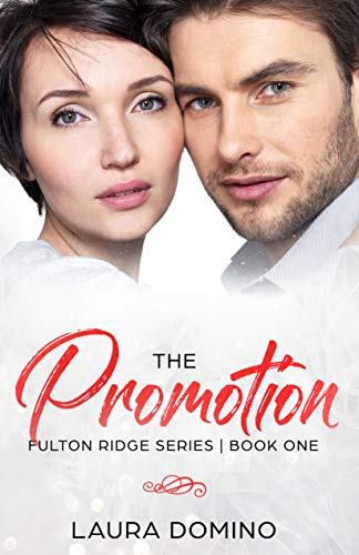 Book: The Promotion (Fulton Ridge Series Book 1) by Laura Domino