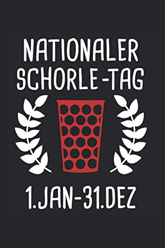 Nationaler Schorle-Tag: Nationaler Schorle Tag & Pfalz Notizbuch 6' x 9' Riesling Geschenk für Dubbeglas & Rheinland-Pfalz