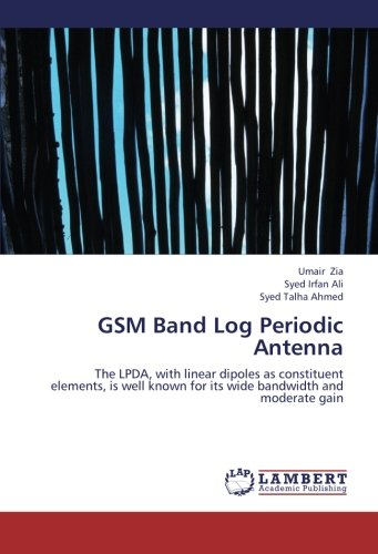 GSM Band Log Periodic Antenna: The LPDA, with linear dipoles as constituent elements, is well known for its wide bandwidth and moderate gain