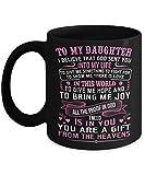 Mia amata figlia mi porti amore e mi dai gioia tazza da caffè - regalo nero per figlia figli marito moglie padre nel giorno della laurea natale compleanno ringraziamento pasqua capodanno 's vigilia