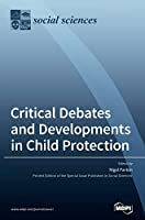Critical Debates and Developments in Child Protection