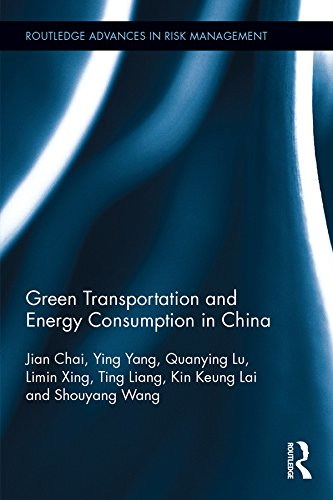 Green Transportation and Energy Consumption in China (Routledge Advances in Risk Management Book 9)