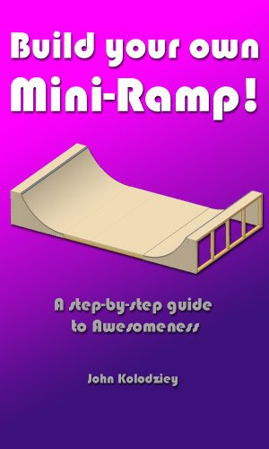 Build Your Own Mini-Ramp! (English Edition)