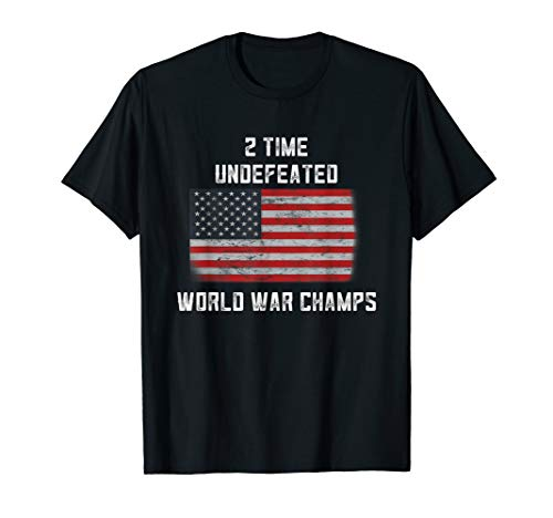 Funny American Flag Gifts For Dad 2 Time World War Champs US T-Shirt