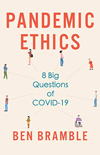 Pandemic Ethics: 8 Big Questions of COVID-19 (English Edition)