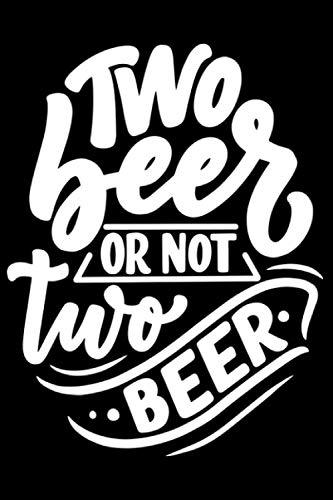 Two Beer Or Not Wto Beer Lustige Bier Sprüche: DIN A5 Liniert 120 Seiten / 60 Blätter Notizbuch Notizheft Notiz-Block Bier Craft Beer Saufen JGA Trinken Mallorca Motive