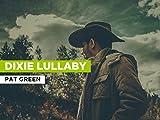Dixie Lullaby al estilo de Pat Green