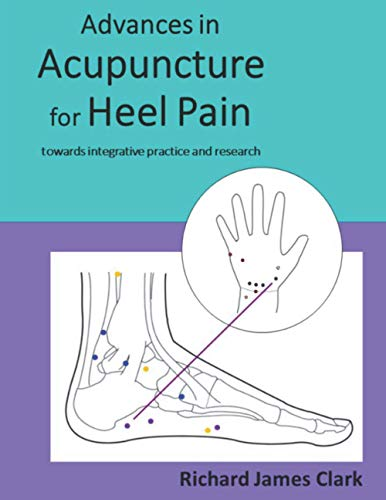 Compare Textbook Prices for Advances in acupuncture for heel pain: towards integrative practice and research  ISBN 9798574528228 by Clark, Dr Richard James