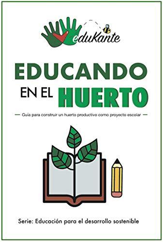 Educando en el Huerto【Gratis en Kindle】