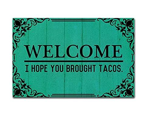 Felpudo para entrada con texto en inglés 'Welcome I Hope You Trught Tacos', divertido felpudo decorativo para interiores y exteriores, tela no tejida