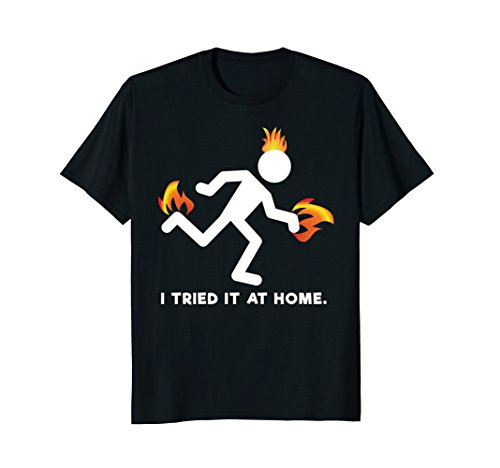 Funny I Tried It At Home Tee Shirt