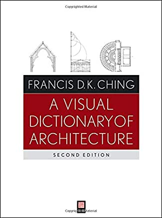 A Visual Dictionary of Architecture, Second Edition