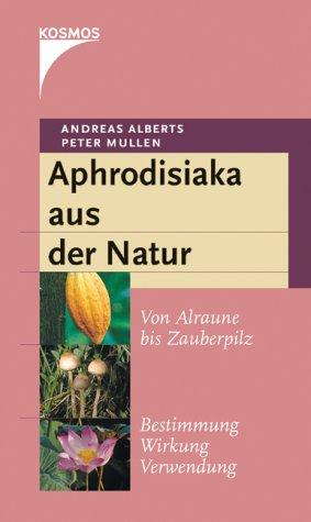 Aphrodisiaka aus der Natur