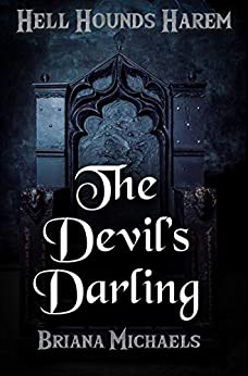 The Devil's Darling (Hell Hounds Harem Book 3) by [Briana Michaels]